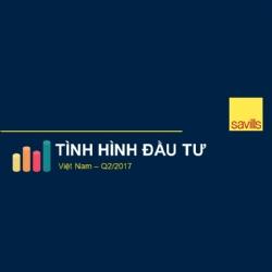 Savills công bố Tình hình đầu tư tại Việt Nam quý 2/2017